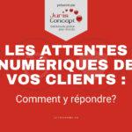Les attentes numériques de vos clients: comment y répondre ?